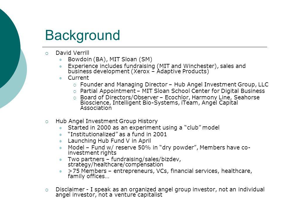 Background David Verrill Bowdoin (BA), MIT Sloan (SM)