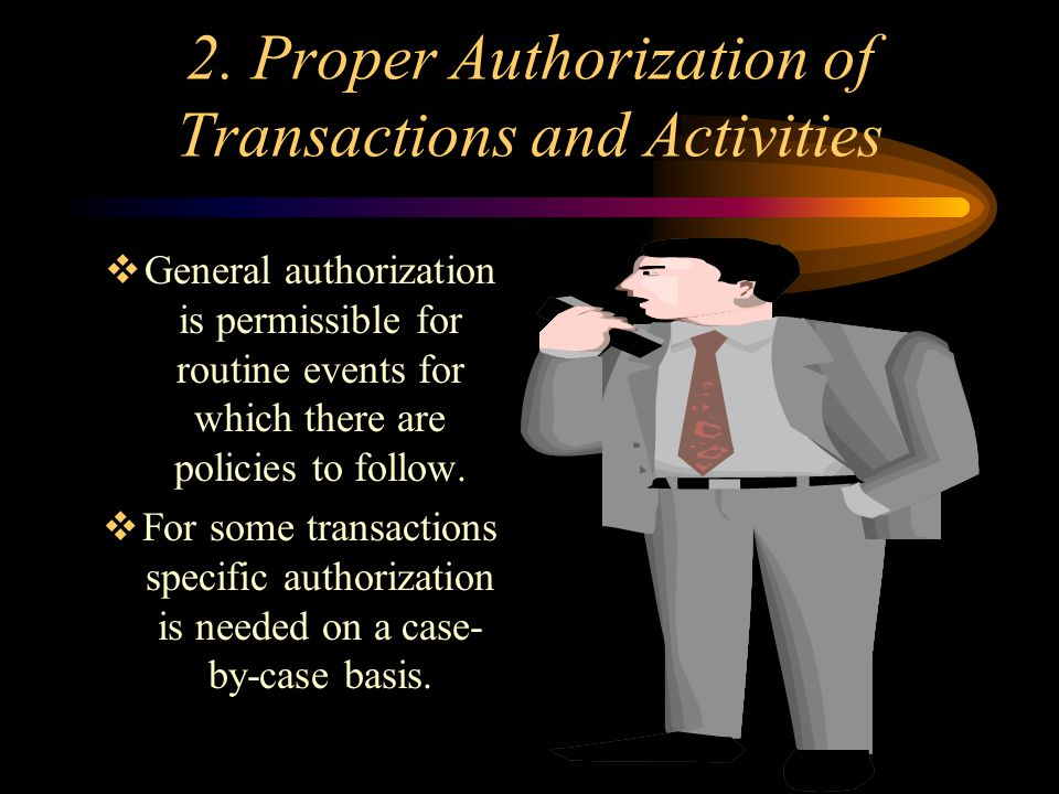 2. Proper Authorization of Transactions and Activities
