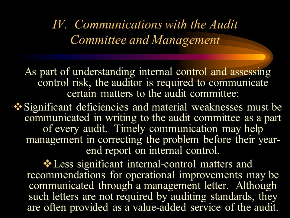 IV. Communications with the Audit Committee and Management
