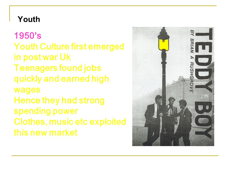 Youth Culture first emerged in post war Uk