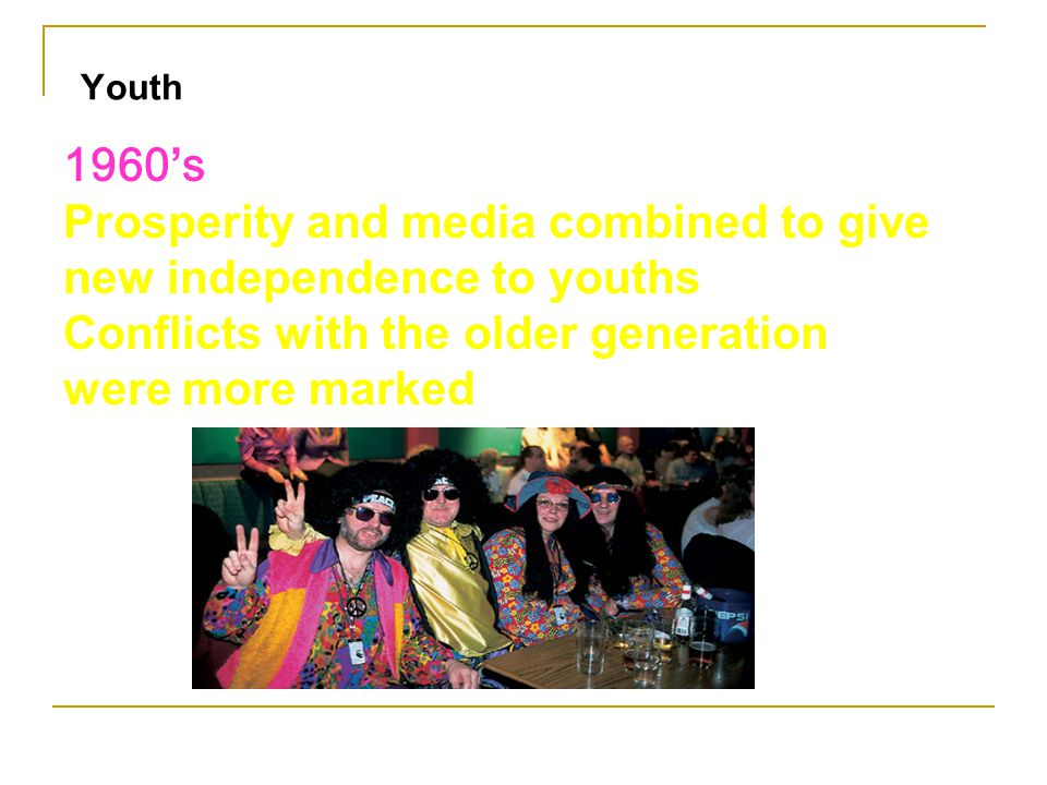Prosperity and media combined to give new independence to youths