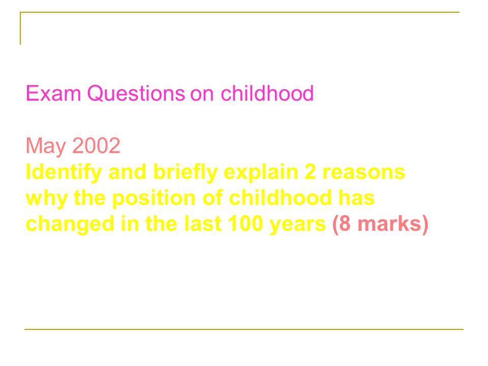 Exam Questions on childhood