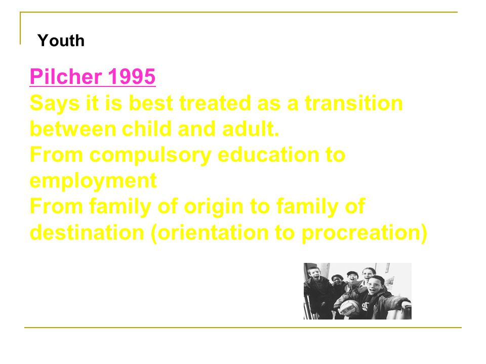 Says it is best treated as a transition between child and adult.