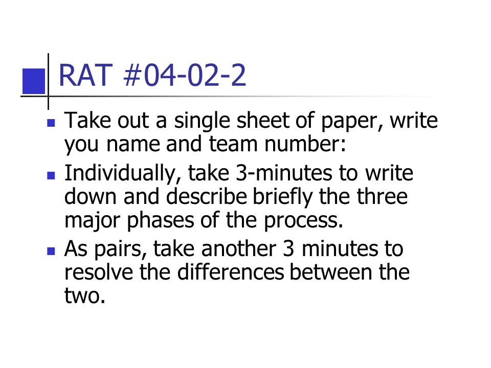 RAT #04-02-2 Take out a single sheet of paper, write you name and team number: