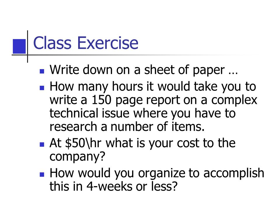 Class Exercise Write down on a sheet of paper …