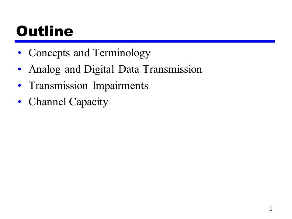 Outline Concepts and Terminology Analog and Digital Data Transmission