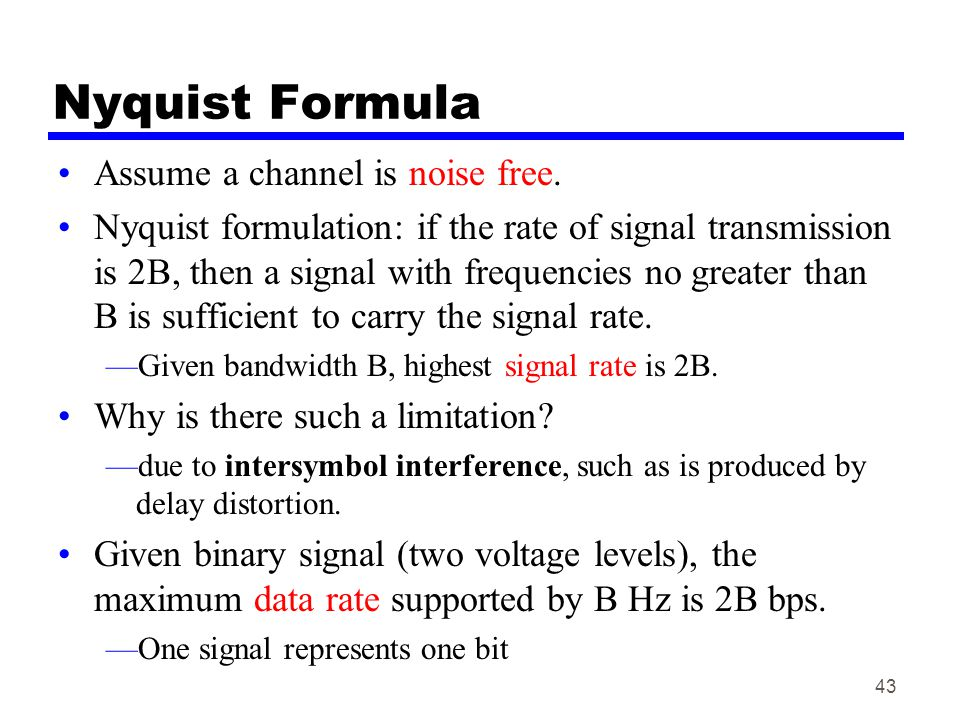 Nyquist Formula Assume a channel is noise free.