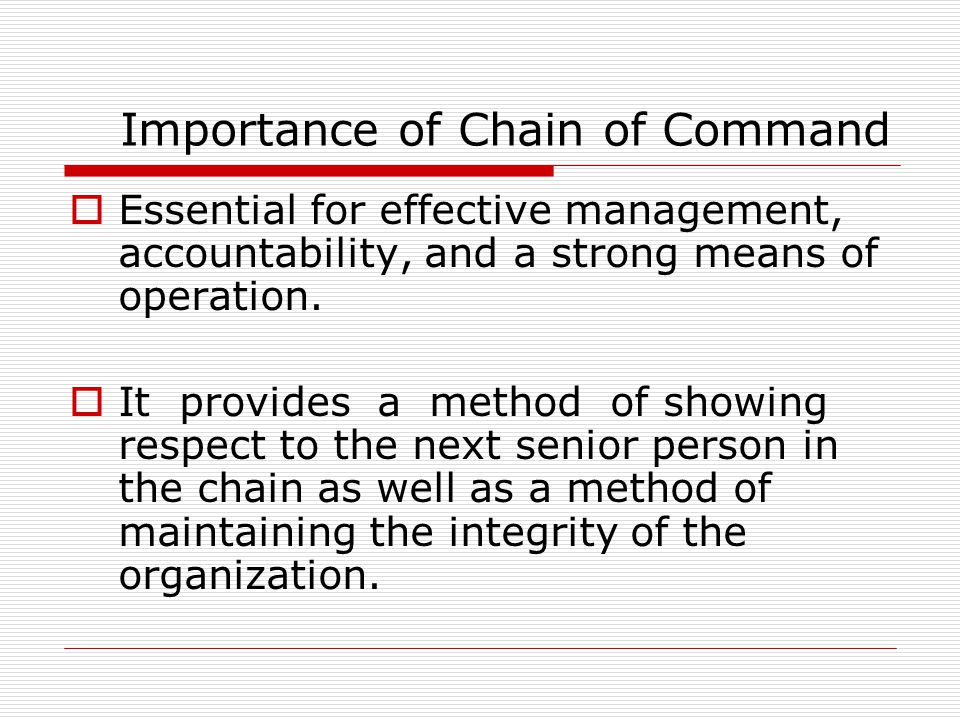 impotrance of the chain of command It is also of the utmost importance that any breach of the code of conduct or other   the member can report to his or her superiors in the chain of command, the.