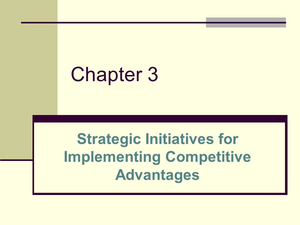 Strategic Initiatives for Implementing Competitive Advantages