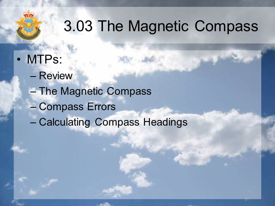3.03 The Magnetic Compass MTPs: Review The Magnetic Compass