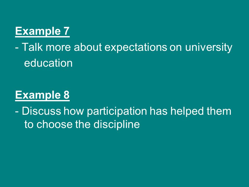 Example 7 - Talk more about expectations on university.