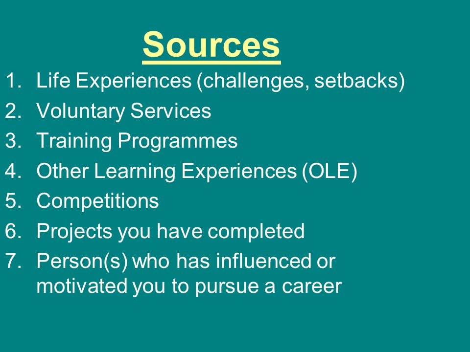 Sources Life Experiences (challenges, setbacks) Voluntary Services