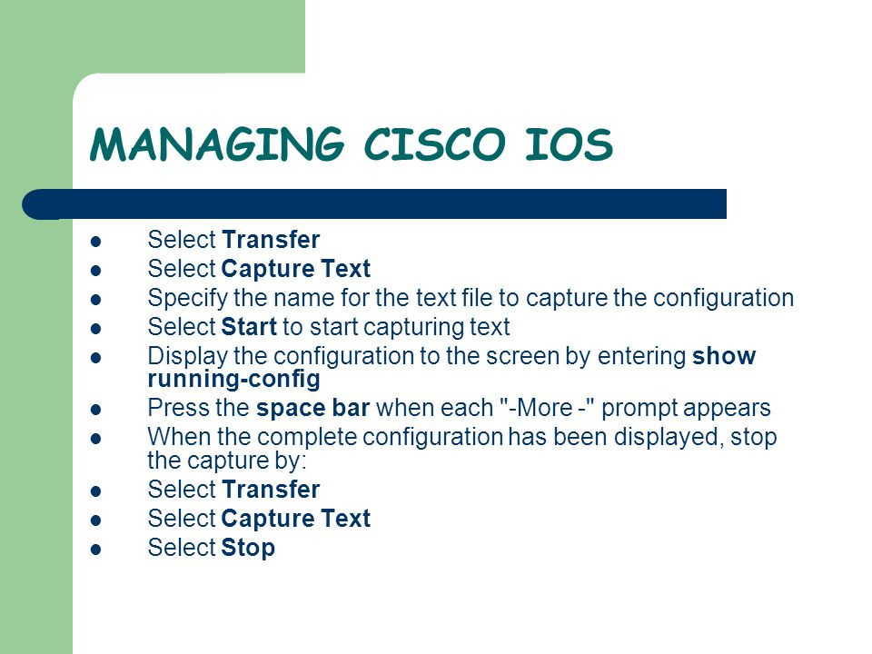MANAGING CISCO IOS Select Transfer Select Capture Text