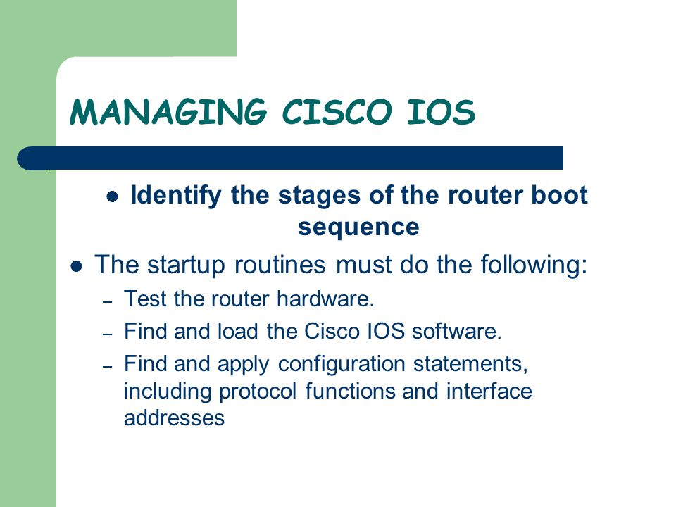 Identify the stages of the router boot sequence