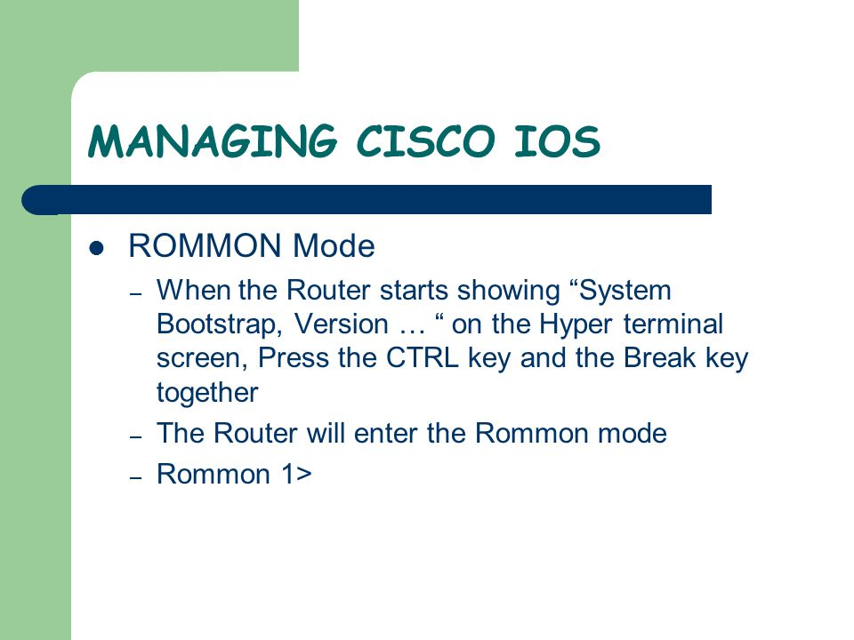 MANAGING CISCO IOS ROMMON Mode