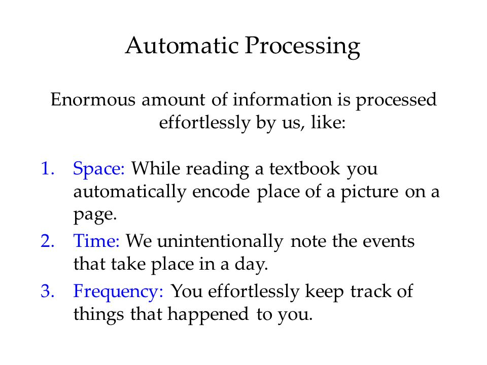 Enormous amount of information is processed effortlessly by us, like: