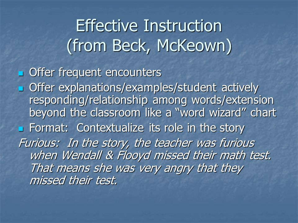 Effective Instruction (from Beck, McKeown)