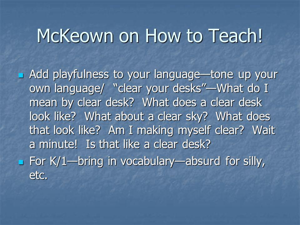 McKeown on How to Teach!