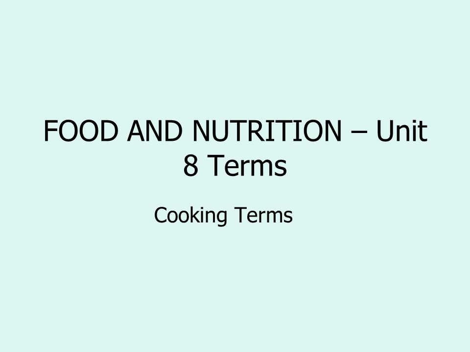 FOOD AND NUTRITION – Unit 8 Terms