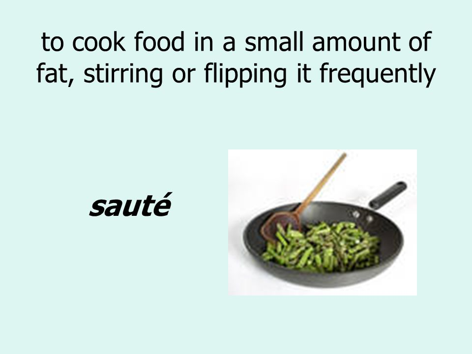 to cook food in a small amount of fat, stirring or flipping it frequently