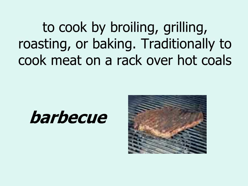 to cook by broiling, grilling, roasting, or baking