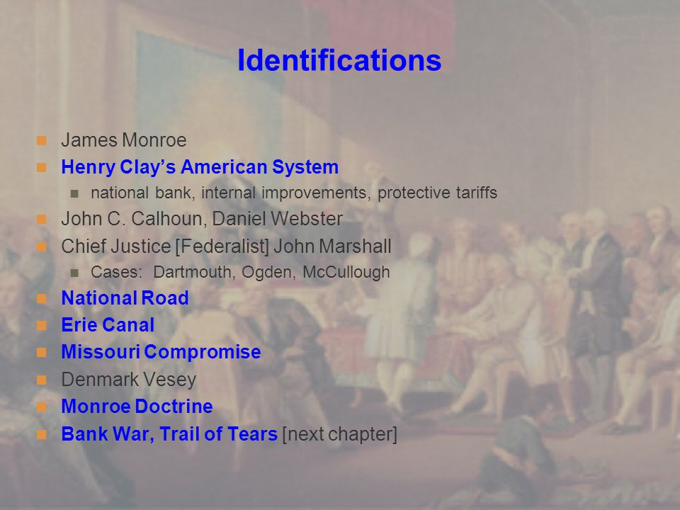 Identifications James Monroe Henry Clay's American System