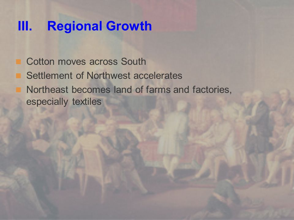 III. Regional Growth Cotton moves across South