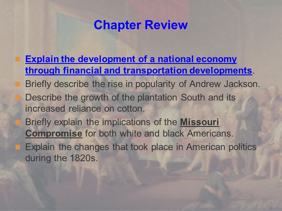 Chapter Review Explain the development of a national economy through financial and transportation developments.
