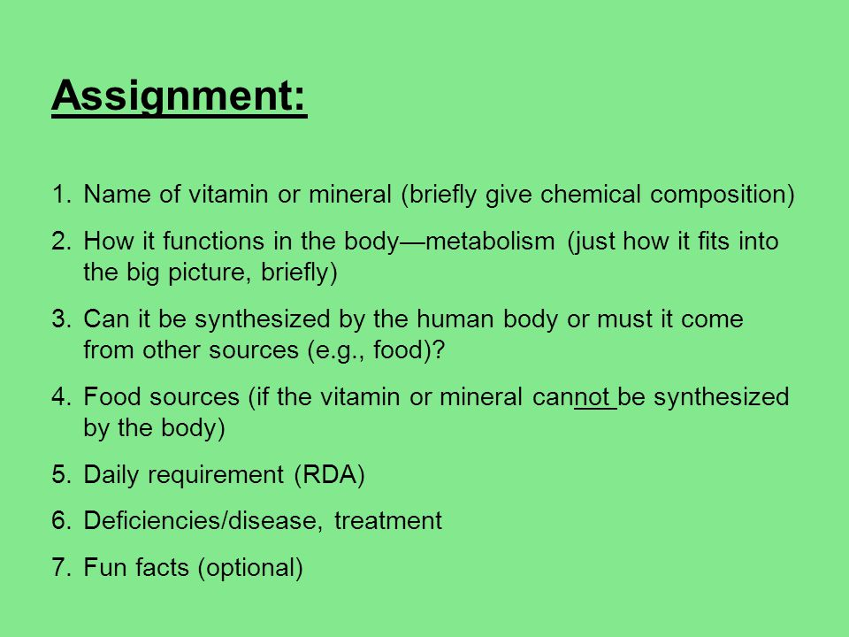 Assignment: Name of vitamin or mineral (briefly give chemical composition)