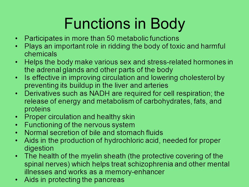 Functions in Body Participates in more than 50 metabolic functions