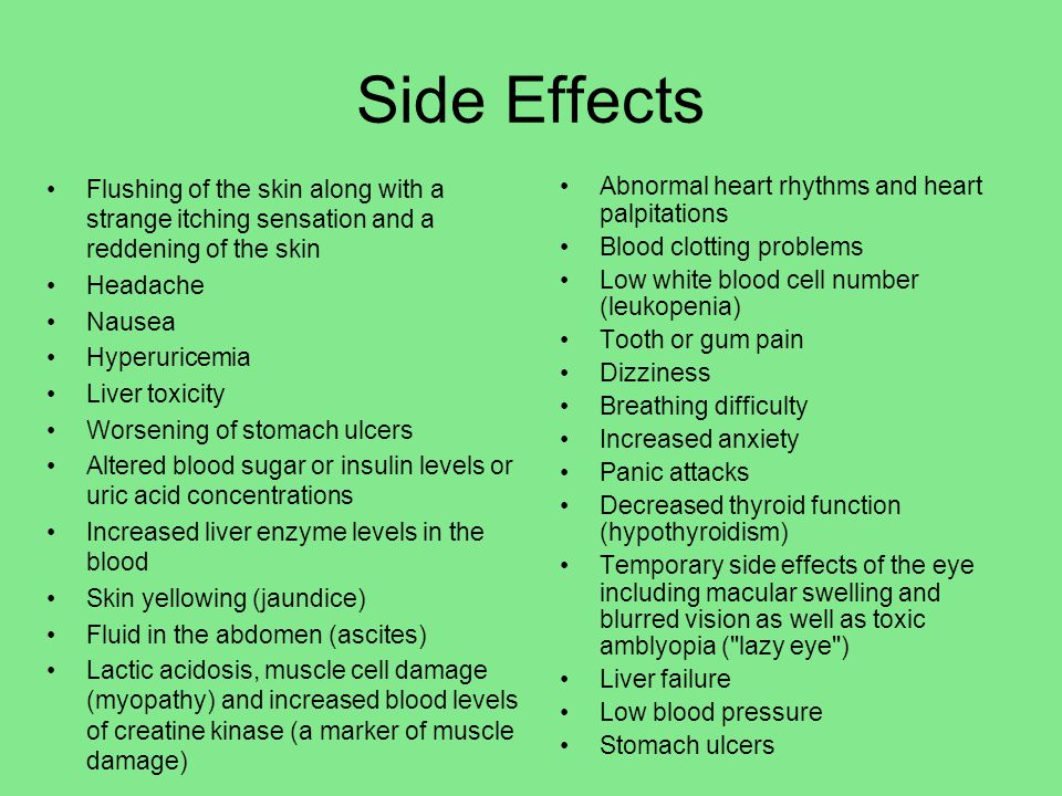 Side Effects Flushing of the skin along with a strange itching sensation and a reddening of the skin.