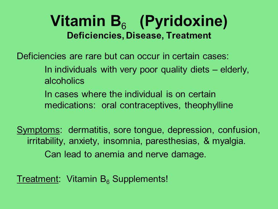 Vitamin B6 (Pyridoxine) Deficiencies, Disease, Treatment