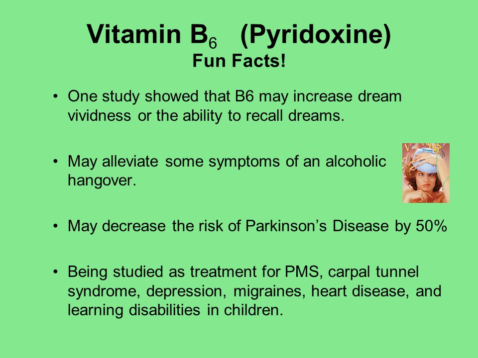 Vitamin B6 (Pyridoxine) Fun Facts!