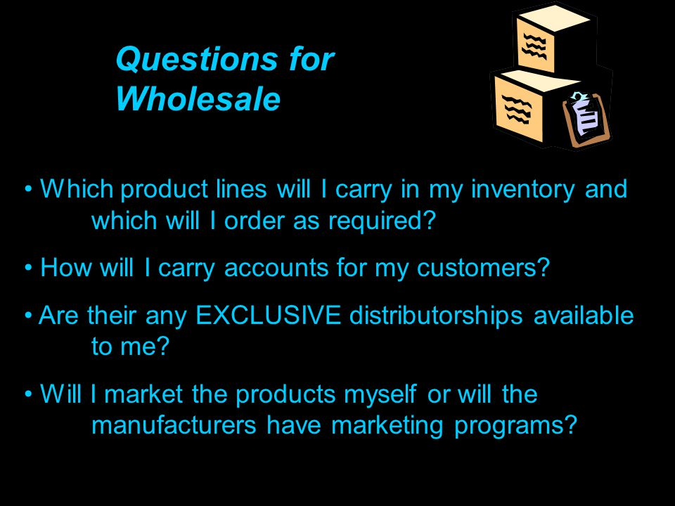 Questions for Wholesale