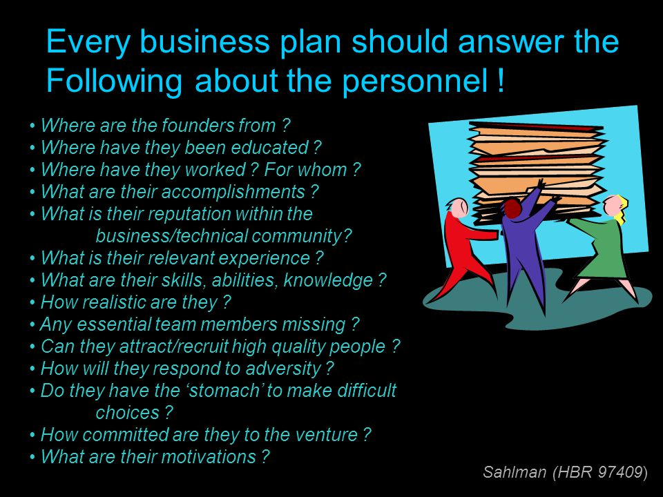 Every business plan should answer the Following about the personnel !