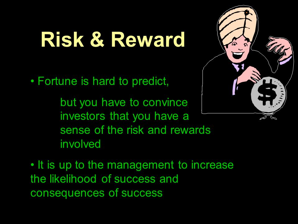 Risk & Reward Fortune is hard to predict,