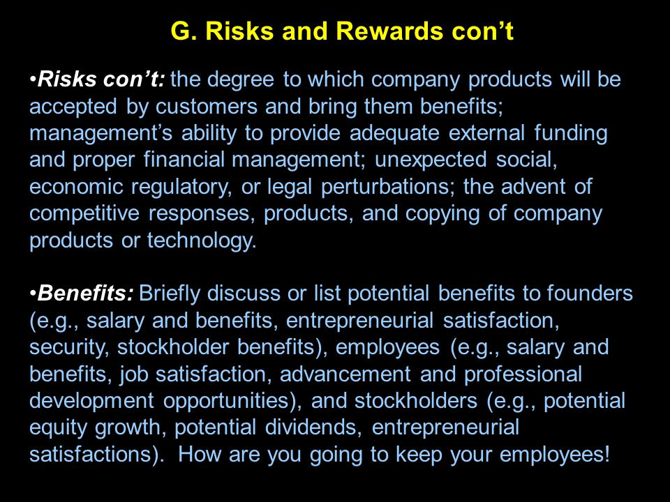 G. Risks and Rewards con't