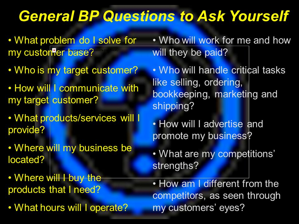 General BP Questions to Ask Yourself