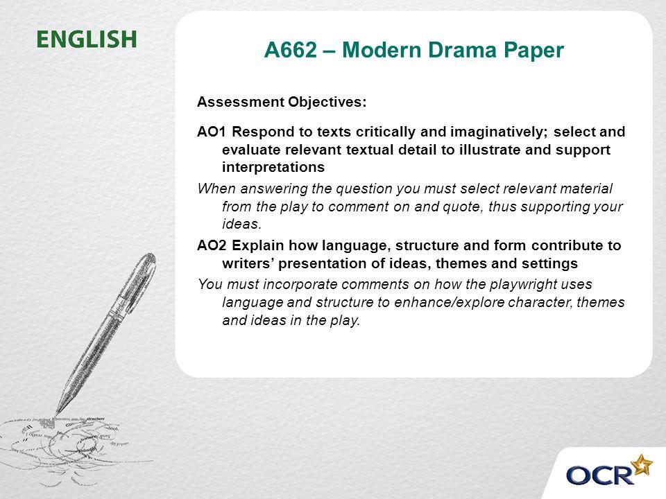 A662 – Modern Drama Paper Assessment Objectives: