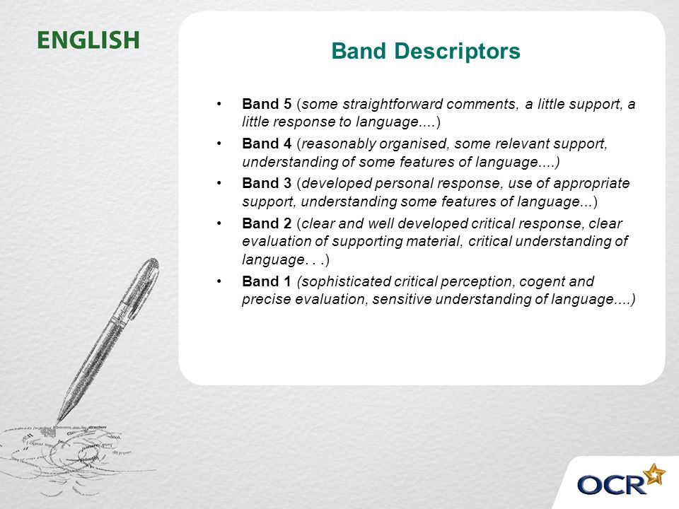 Band Descriptors Band 5 (some straightforward comments, a little support, a little response to language....)