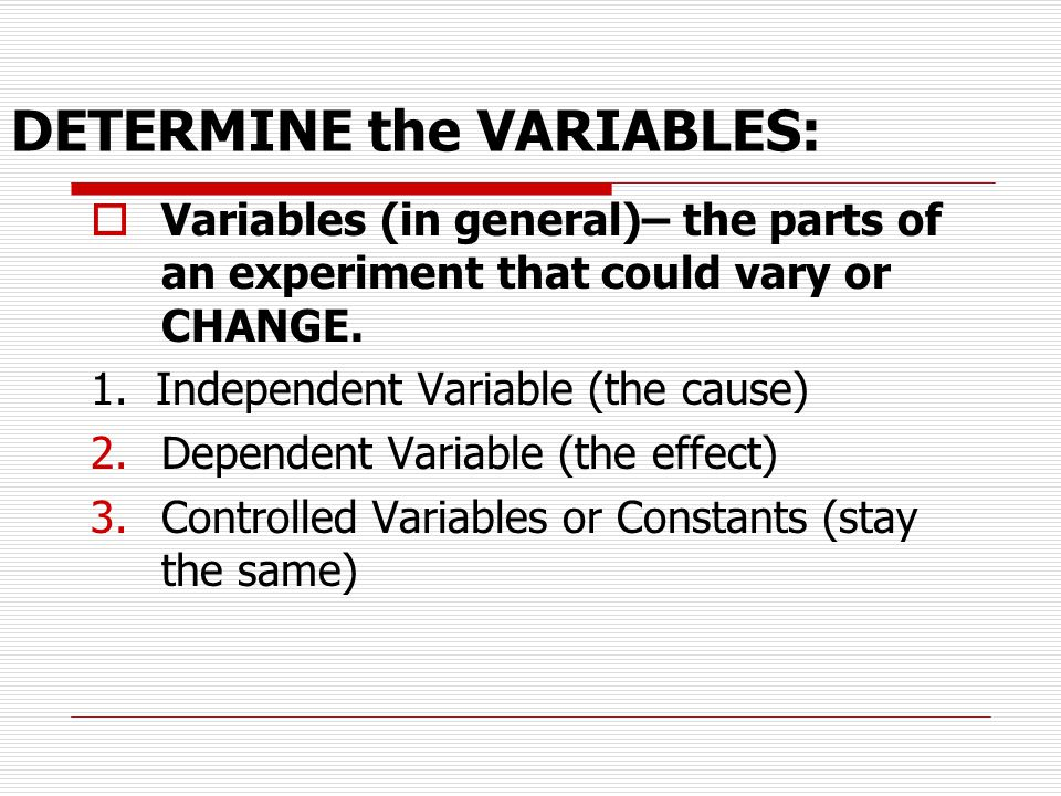 DETERMINE the VARIABLES: