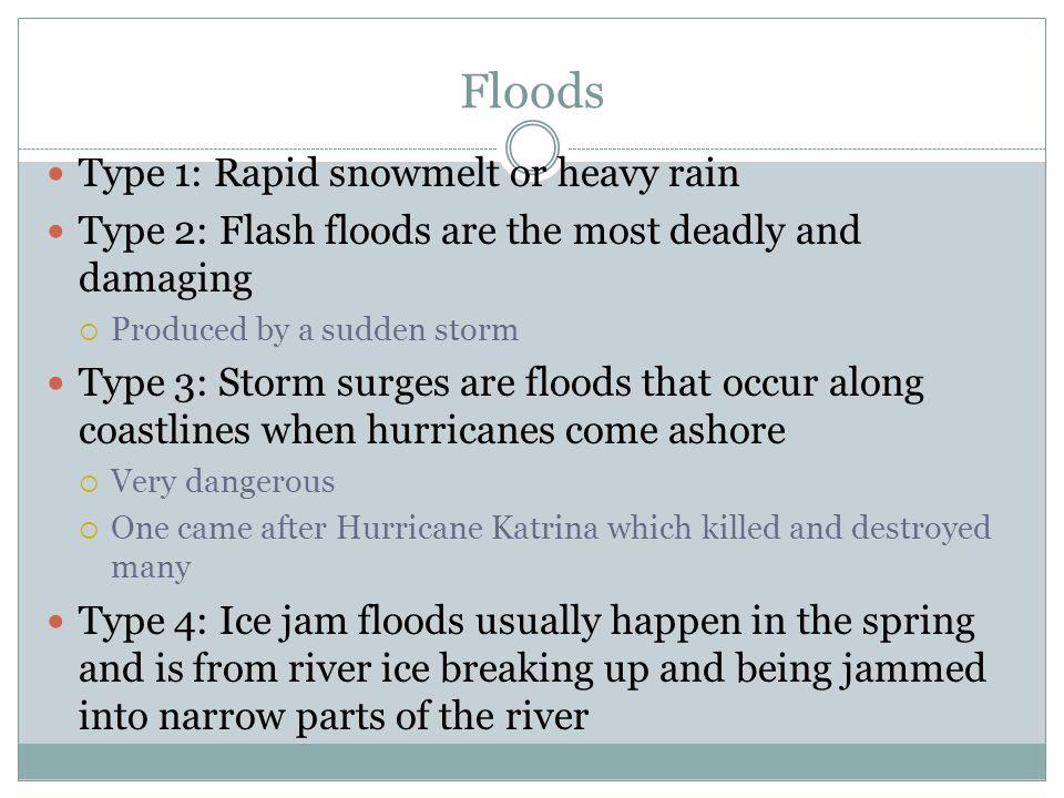 Floods Type 1: Rapid snowmelt or heavy rain