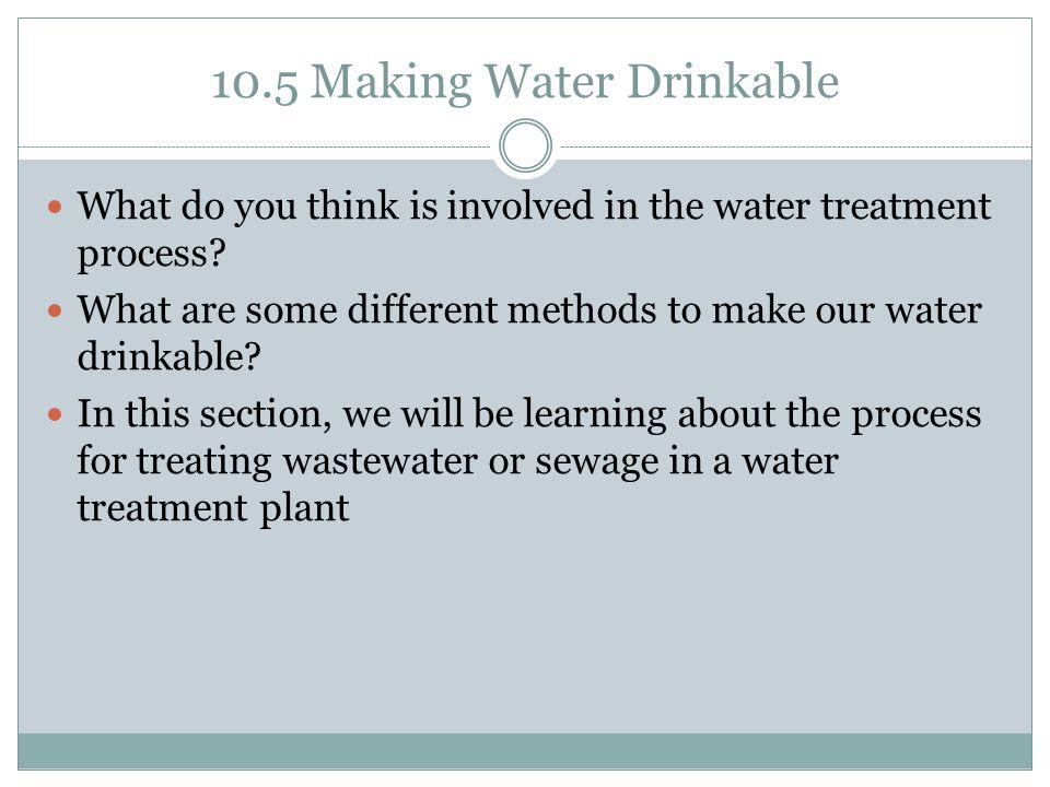 10.5 Making Water Drinkable