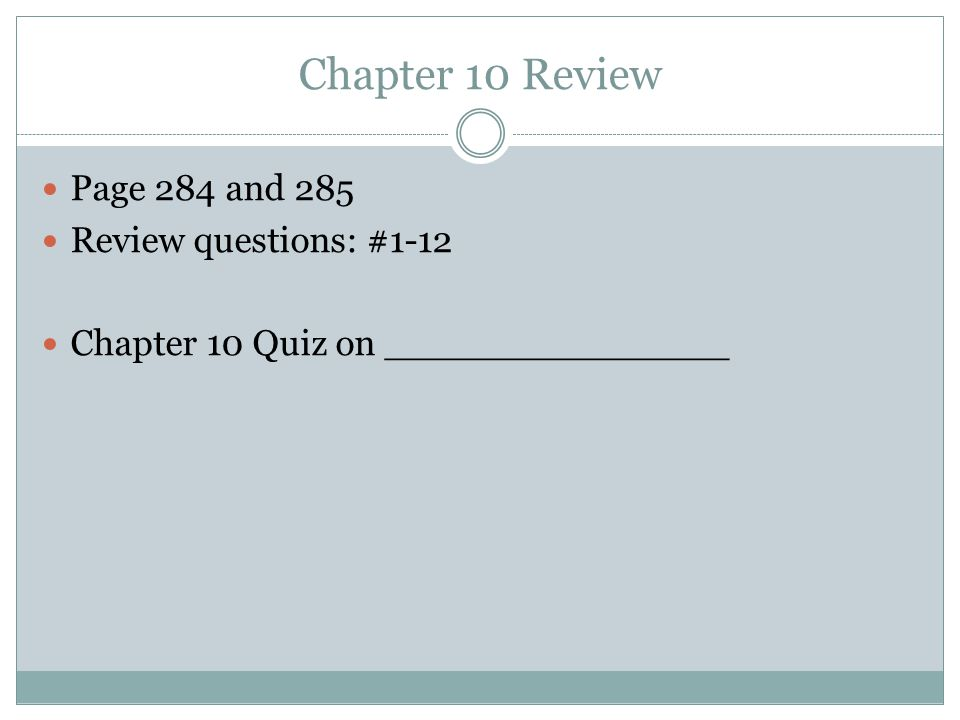 Chapter 10 Review Page 284 and 285 Review questions: #1-12
