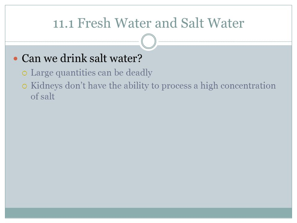 11.1 Fresh Water and Salt Water