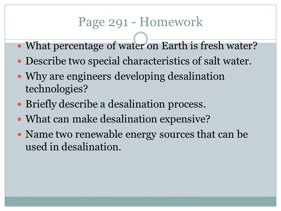 Page 291 - Homework What percentage of water on Earth is fresh water