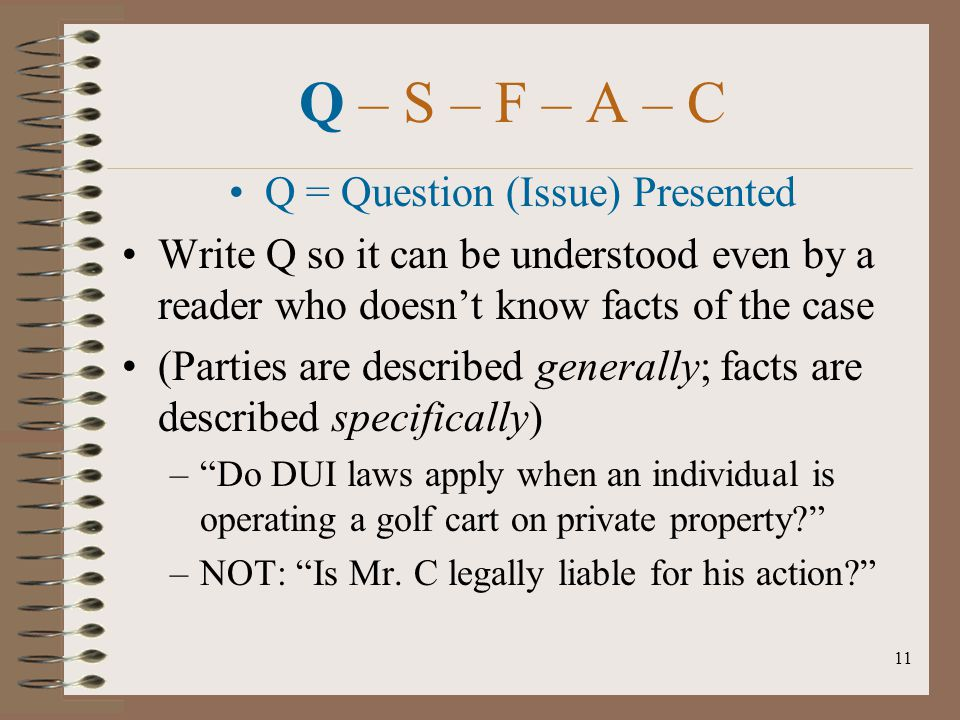 Q = Question (Issue) Presented