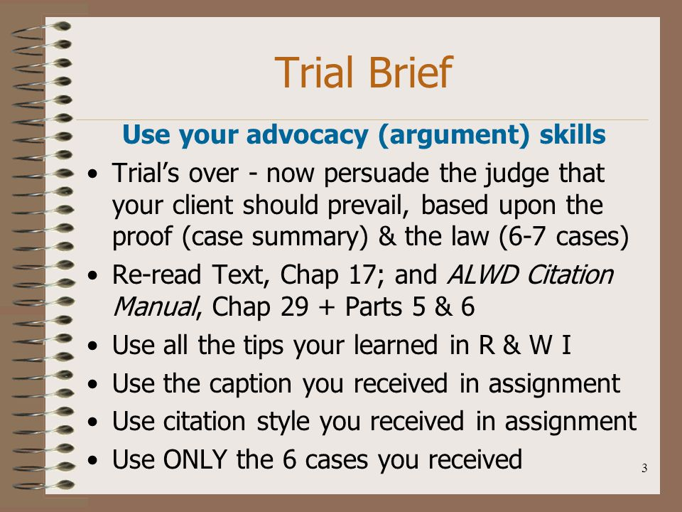 Use your advocacy (argument) skills
