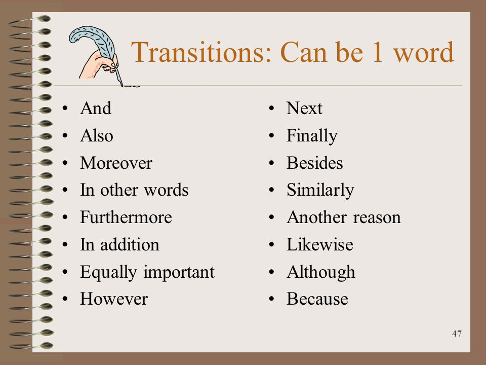 Transitions: Can be 1 word