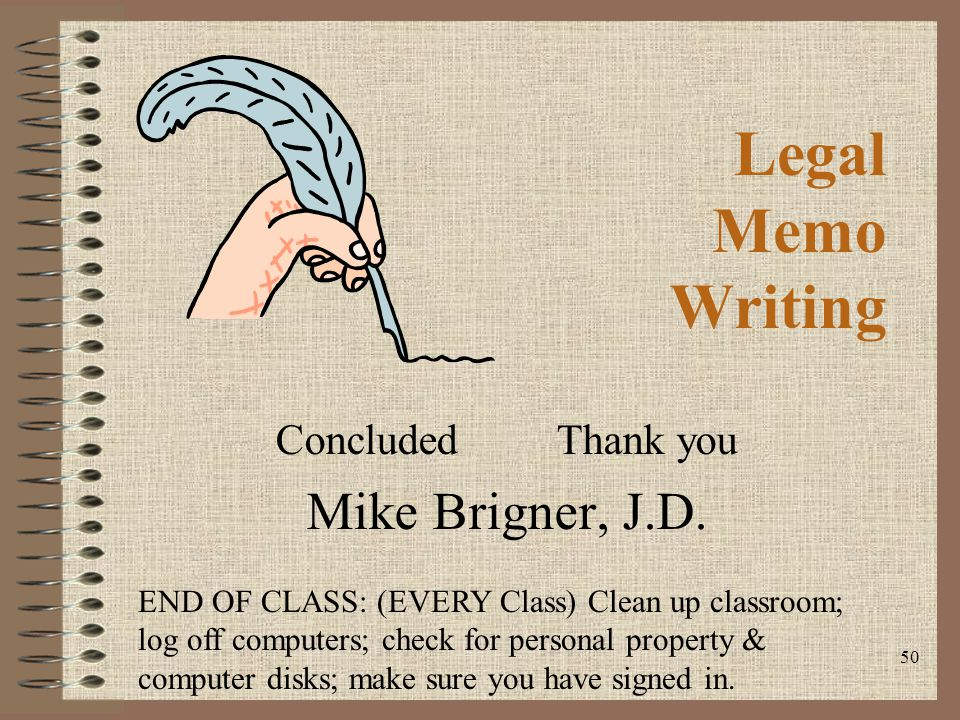 Concluded Thank you Mike Brigner, J.D.